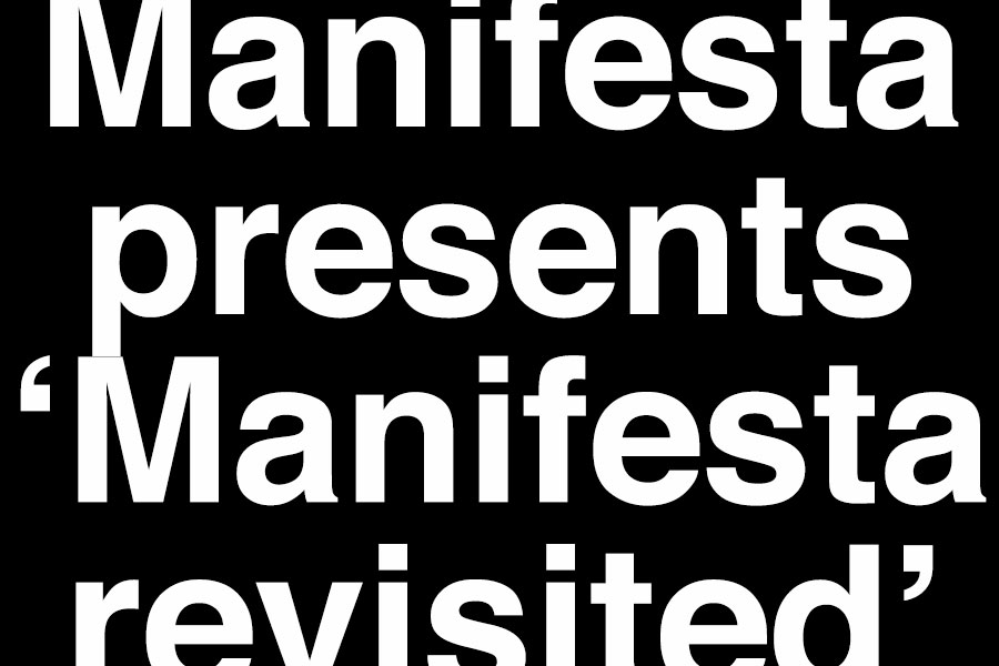 GROUP SHOW: MANIFESTA REVISITED